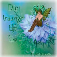 Die traurige Elfe Elisia (Paperback)