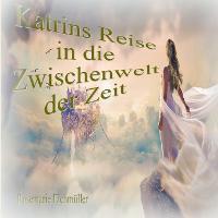 Katrin`s Reise in die Zwischenwelt der Zeit (Paperback)