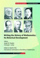 Writing the History of Mathematics: Its Historical Development - Science Networks. Historical Studies 27 (Hardback)