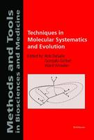 Techniques in Molecular Systematics and Evolution - Methods and Tools in Biosciences and Medicine (Hardback)