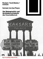 Lernen von Las Vegas: Zur Ikonographie und Architektursymbolik der Geschaftsstadt - Bauwelt Fundamente (Paperback)