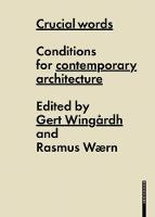 Crucial Words: Conditions for Contemporary Architecture (Hardback)