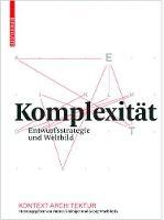 Komplexitat: Entwurfsstrategie und Weltbild (Hardback)