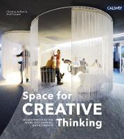 Space for Creative Thinking: Design Principles for Work and Learning Environments (Hardback)