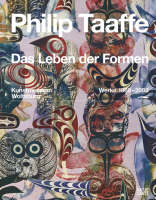 Philip Taaffe: The Life of Forms - Works 1980-2008 (Hardback)