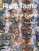 Philip Taaffe: The Life of Forms: Works 1980-2008 (Hardback)