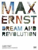 Max Ernst: Dream and Revolution (Hardback)