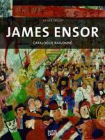 James Ensor: The Paintings a Catalogue Raisonne (Hardback)