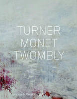 Turner Monet Twombly (German Edition): Later Paintings (Hardback)
