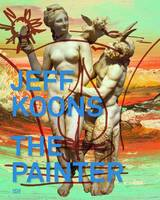 Jeff Koons: The Painter and the Sculptor (Hardback)