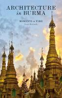Architecture in Burma: Moments in Time (Paperback)