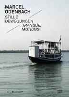 Marcel Odenbach: Stille Bewegungen. Tranquil Motions (Hardback)