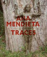 Ana Mendieta (German Edition): Traces (Hardback)