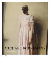 Michael Borremans: As sweet as it gets (Hardback)