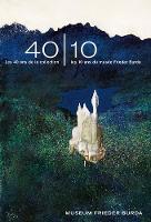 40-10Les 40 ans de la collection - les 10 ans du musee Frieder Burda (French Edition) (Hardback)