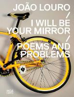 Joao Louro: I Will Be Your MirrorPoems and Problems (Paperback)