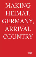 Making Heimat: Germany, Arrival Country (Paperback)