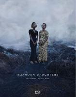Olaf Heine: Rwandan Daughters (Hardback)