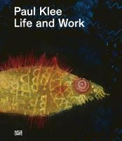 Paul Klee: Life and Work (Hardback)