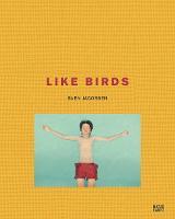 Sven Jacobsen: Like Birds (Hardback)
