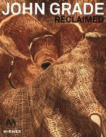 John Grade: Reclaimed (Hardback)