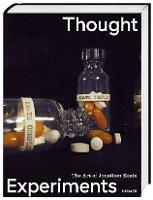 Thought Experiments: The Art of Jonathon Keats (Hardback)