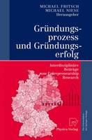 Grundungsprozess Und Grundungserfolg: Interdisziplinare Beitrage Zum Entrepreneurship Research (Hardback)