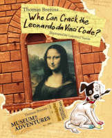 Who Can Crack the Leonardo Da Vinci Code?: The Museum of Adventures (Paperback)