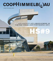 Coop Himmelb(l)au: Central Los Angeles High School No 9 for the  Visual and Performing Arts (Paperback)
