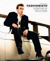 Fashionisto: A  Century of Style Icons (Hardback)