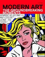 Modern Art: The Groundbreaking Moments (Paperback)