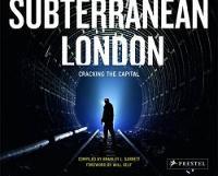 Subterranean London: Cracking the Capital (Hardback)
