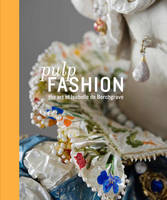 Pulp Fashion: The Art of Isabelle De Borchgrave (Hardback)