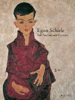 Egon Schiele: Self-Portraits and Portraits (Hardback)