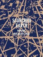 Mark Bradford: Scorched Earth (Paperback)