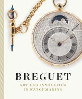 Breguet: Art and Innovation in Watchmaking (Hardback)