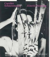 Carolee Schneemann: Kinetic Painting (Hardback)