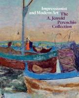 Impressionist and Modern Art: The A. Jerrold Perenchio Collection (Hardback)