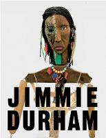 Jimmie Durham: At the Centre of the World (Hardback)
