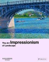 Impressionism: The Art of Landscape (Hardback)