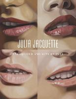 Julia Jacquette: Unrequited and Acts of Play (Hardback)