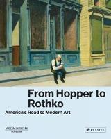 From Hopper to Rothko: America's Road to Modern Art (Hardback)