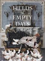 In The Fields of Empty Days: The Intersection of Past and Present in Iranian Art (Hardback)