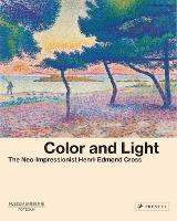 Color and Light: The Neo-Impressionist Henri-Edmond Cross (Hardback)