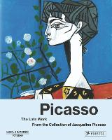 Picasso the Late Work. From the Collection of Jacqueline Picasso (Hardback)