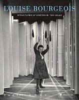 Louise Bourgeois: Structures of Existence: The Cells (Paperback)