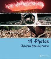 13 Photos Children Should Know - 13 Children Should Know (Hardback)