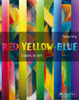 Red - Yellow - Blue: Colors in Art (Hardback)