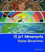 13 Art Movements Children Should Know - 13 Children Should Know (Hardback)