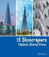13 Skyscrapers Children Should Know - 13 Children Should Know (Hardback)
